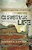 img - for Compassion, Justice, and the Christian Life: Rethinking Ministry to the Poor book / textbook / text book