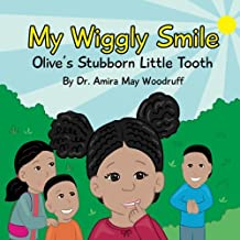 My Wiggly Smile: Olive's Stubborn Little Tooth
