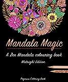 Adult Colouring Books: Mandala Magic a Zen Mandala Colouring Book