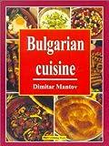 Bulgarian Cuisine, Dimitar Mantov, 9548645157