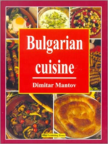 Bulgarian cuisine the best traditional recipes dimitar mantov bulgarian cuisine the best traditional recipes dimitar mantov 9789548645157 amazon books forumfinder Choice Image