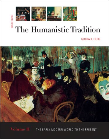 The Humanistic Tradition, vol 2: The Early Modern World to the Present (The Humanistic Tradition Volume 2)
