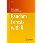 Random Forests with R (Use R!)