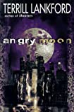 Angry Moon, Terrill Lankford, 0312857268