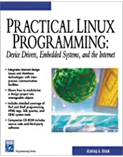 Practical Linux Programming Device Drivers, Embedded Systems, an the Internet: Device Drivers, Embedded Systems, and the Internet