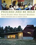 img - for Proceed and Be Bold: Rural Studio After Samuel Mockbee by Andrea Oppenheimer Dean (1998-12-31) book / textbook / text book