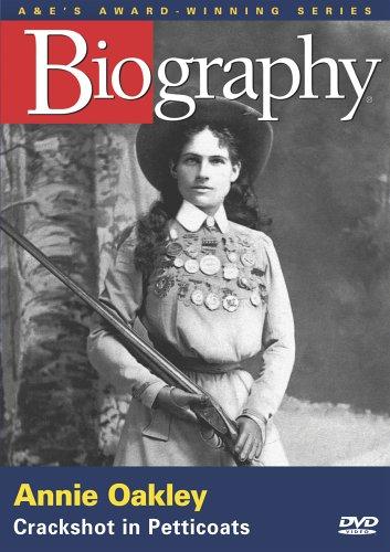 Biography - Annie Oakley: Crackshot in Petticoats