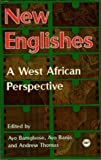 New Englishes : A West African Perspective, Bamgbose, Ayo and Banjo, Ayo, 0865435928