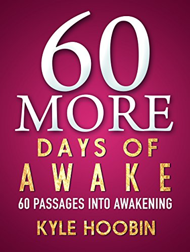 60 More Days of Awake: 60 Passages Into Awakening