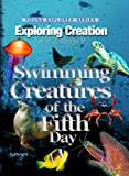 Zoology 2: Swimming Creatures of the Fifth Day (Young Explorer Series) (Young Explorer (Apologia Educational Ministries))