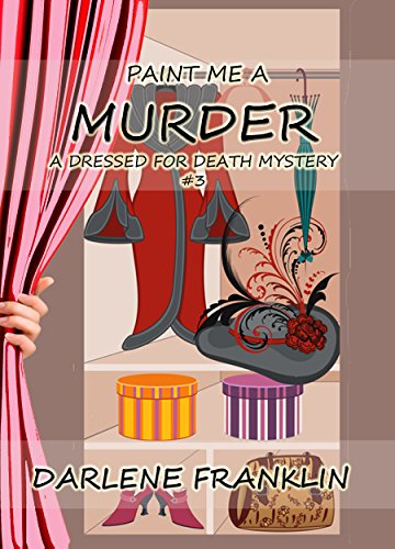 Paint Me a Murder, Christian Cozy Mystery (A Dressed For Death Mystery Book 3)