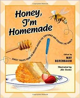 Honey, I'm Homemade: Sweet Treats from the Beehive across the