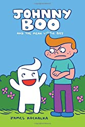 Johnny Boo Book 4: The Mean Little Boy