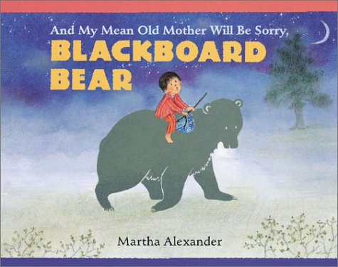 And My Mean Old Mother Will Be Sorry, Blackboard Bear