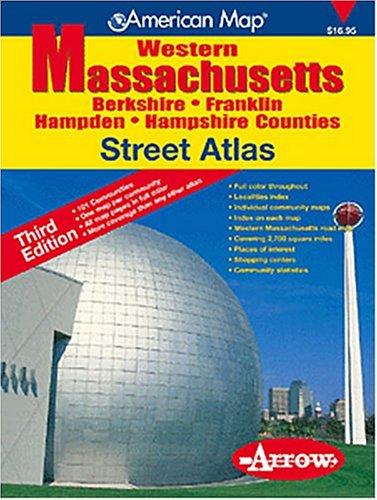 American Map Western Massachusetts Street Atlas: Berkshire, Franklin, Hampden, Hampshire Counties (Official Arrow Street Atlas)