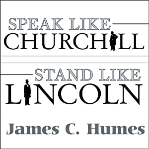 Speak Like Churchill, Stand Like Lincoln Hörbuch