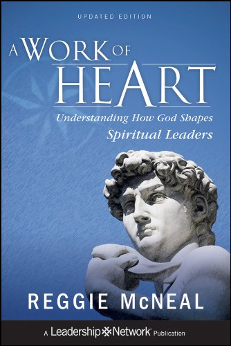 A Work of Heart: Understanding How God Shapes Spiritual Leaders (God How Works)