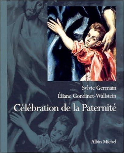 Téléchargement Célébration de la Paternité pdf
