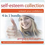 The Self Esteem Collection: Unleash Your Confidence - 4 in 1 Bundle | Amy Applebaum