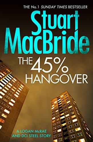 The 45% Hangover [A Logan and Steel novella] (Logan McRae Book 9) -