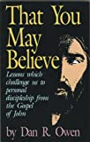 That You May Believe, Dan R. Owen, 0891373373