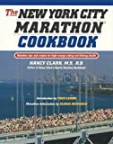 The New York City Marathon Cookbook: Nutrition Tips and Recipes for High-Energy Eating and Lifelong Health