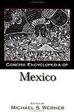 Concise Encyclopedia of Mexico, , 1579583377