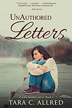 UnAuthored Letters: A gripping psychological suspense novel (John Sanders Book 2) by [Allred, Tara C.]