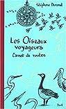 Les Oiseaux voyageurs : Carnet de routes par Durand