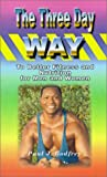 The Three Day Way to Better Fitness and Nutrition for Men and Women, Paul J. Godfrey, 0759640645