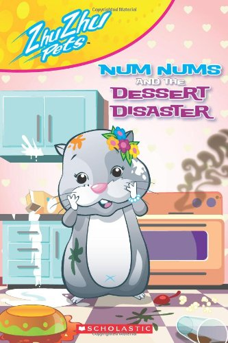Zhu Zhu Pets: Num Nums and the Dessert Disaster