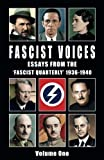Fascist Voices: Essays from the 'Fascist Quarterly' 1936-1940 - Vol 1 (Volume)