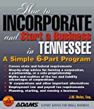 How to Incorporate and Start a Business in Tennessee, J. W. Dicks, 1558507744