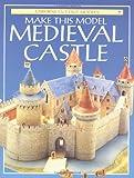 Make This Model Medieval Castle (Usborne Cut-Out Models)
