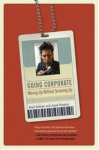 Going Corporate: Moving Up Without Screwing Up