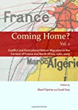 Coming Home? Vol. 2 : Conflict and Postcolonial Return Migration in the Context of France and North Africa, 1962-2009, Sharif Gemie, 144385042X