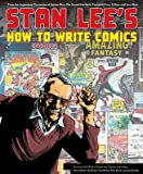 img - for Stan Lee's How to Write Comics   [STAN LEES HT WRITE COMICS] [Hardcover] book / textbook / text book