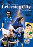 Leicester City FC - The Official History Of Leicester City Football Club [DVD]
