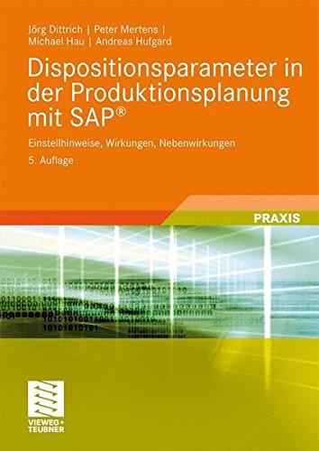 Dispositionsparameter in der Produktionsplanung mit SAP: Einstellhinweise, Wirkungen, Nebenwirkungen
