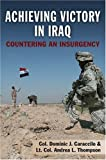 Achieving Victory in Iraq, Dominic J. Caraccilo and Andrea L. Thompson, 0811703886