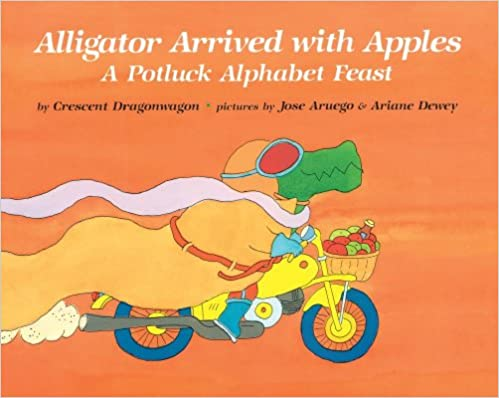 Download online Alligator Arrived With Apples: A Potluck Alphabet Feast PDF, azw (Kindle), ePub