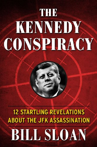- The Kennedy Conspiracy: 12 Startling Revelations About the JFK Assassination