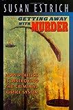 Getting Away with Murder, Susan Estrich, 0674354117