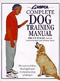 ASPCA Complete Dog Training Manual, Bruce Fogle, 1564584879