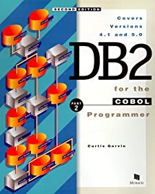 DB2 for the Cobol Programmer, Part 2 Curtis Garvin and Anne Prince