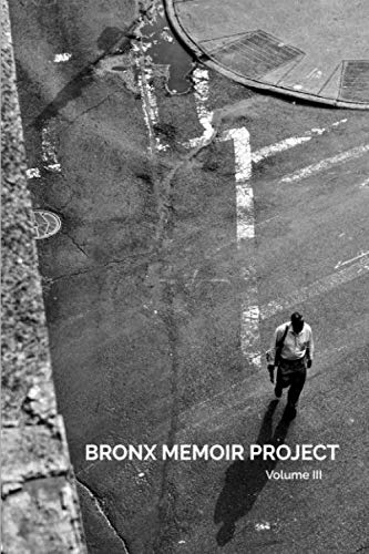 Bronx Memoir Project: Volume III]()