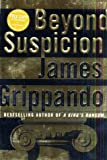Beyond Suspicion, James Grippando, 0066213444
