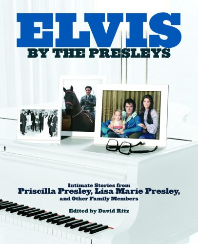 Elvis By The Presleys by David Ritz