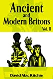 Ancient and Modern Britons, Vol. 2