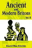 Ancient and Modern Britons, David Macritchie, 1930097786